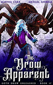 The Drow Apparent (Goth Drow Unleashed Book 17) by [Martha Carr, Michael Anderle]