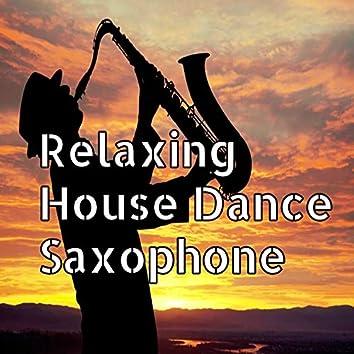 Relaxing House Dance Saxophone