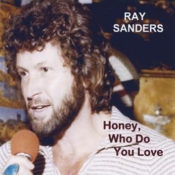 Honey, Who Do You Love