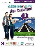 ¿Español? ¡Por supuesto! 3-A2+ - libro del profesor: Libro del profesor + CD 3 (A2+) (Métodos - Adolescentes - Español por supuesto - Nivel A2+)