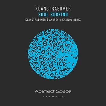Soul Surfing (Klangtraeumer & Andrey Mikhailov Remix)