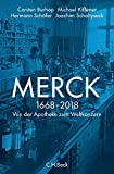 Merck: Von der Apotheke zum Weltkonzern: 1668-2018 Von der Apotheke zum Weltkonzern - Carsten Burhop