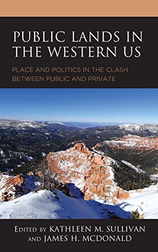 Public Lands in the Western US: Place and Politics in the Clash between Public and Private
