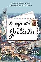 La respuesta de Julieta : un hombre en busca del amor y del remedio para un corazón roto