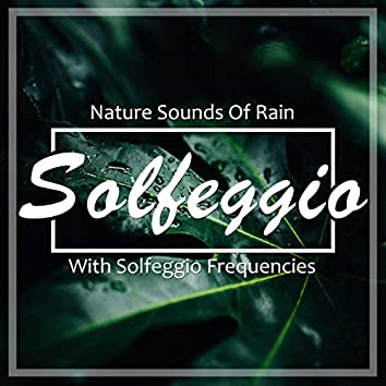 Solfeggio (Nature Sounds of Rain With Solfeggio Frequencies)
