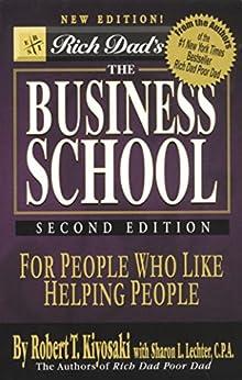 The Business School by [Robert  Kiyosaki, Sharon L. Lechter]