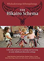 The Hikairo Schema: Culturally responsive teaching and learning in early childhood settings