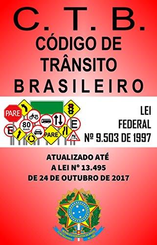 CTB - Código de Trânsito Brasileiro: Atualizado até a LEI Nº 13.495, de 2017