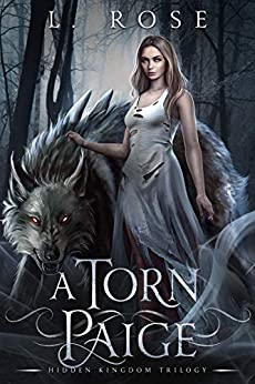 A Torn Paige (Hidden Kingdom Trilogy Book 1) by [L. Rose, Lila  Rose]