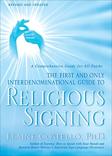 Compare Textbook Prices for Religious Signing: A Comprehensive Guide for All Faiths Revised, Updated ed. Edition ISBN 9780553386196 by Costello Ph.D., Elaine