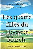 Les quatre filles du Docteur March: un grand classique de la littérature jeunesse (fictions et héroïnes jeunesse, Band 1)