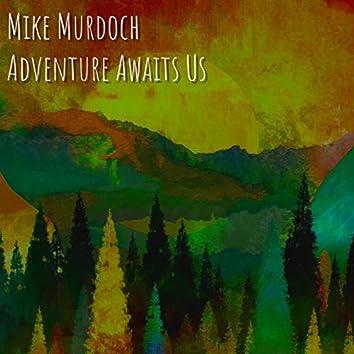 Adventure Awaits Us