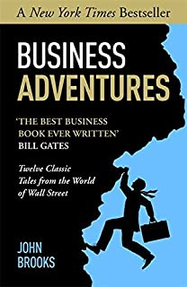 Business Adventures : Twelve Classic Tales From The World of Wall Street - by John Brooks1st Edition