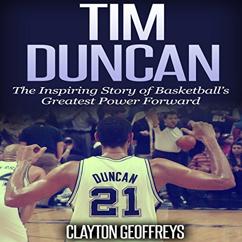 Tim Duncan: The Inspiring Story of Basketball's Greatest Power Forward Titelbild