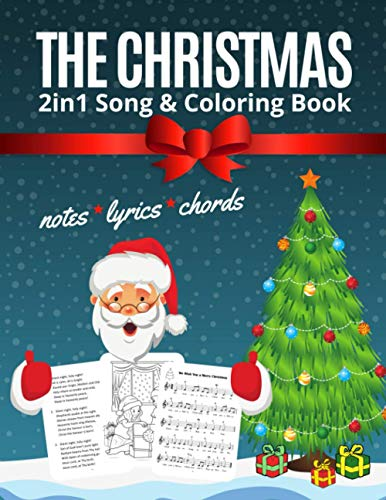 The Christmas 2in1 Song & Coloring Book: Most Beautiful Christmas Songs - 15 Sing Along Favorites. Sheet music notes with names. Popular Carols of All ... - Great gift for Kids and the whole Family