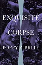 By Poppy Z. Brite - Exquisite Corpse: A Novel (1996-08-20) [Hardcover]