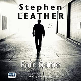 Fair Game     Dan Shepherd, Book 8              By:                                                                                                                                 Stephen Leather                               Narrated by:                                                                                                                                 Paul Thornley                      Length: 15 hrs and 38 mins     390 ratings     Overall 4.7