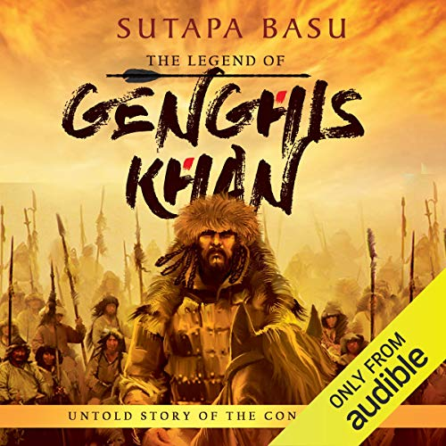 The Legend of Genghis Khan     Untold Story of the Conqueror              Written by:                                                                                                                                 Sutapa Basu                               Narrated by:                                                                                                                                 Tavish Bhattacharyya                      Length: 9 hrs and 13 mins     1 rating     Overall 5.0