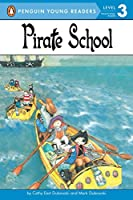 Pirate School (Penguin Young Readers, Level 3)