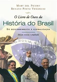 O Livro de Ouro da História do Brasil: Do Descobrimento à Globalização (Portuguese Edition)
