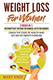 Weight Loss For Women: 2 Books in 1: Intermittent Fasting For Women,Keto For Women - Crack the Code of Health and Get Rid of Obesity Forever. Learn the ... Dieting Psychology and Stay Motivated!