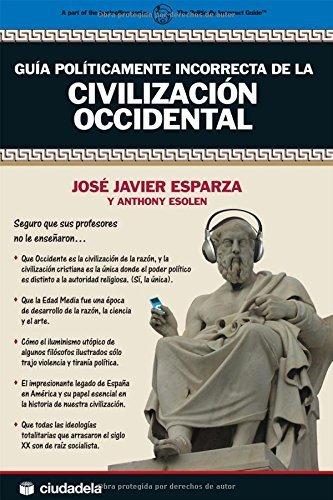 Guía políticamente incorrecta de la Civilización Occidental ...