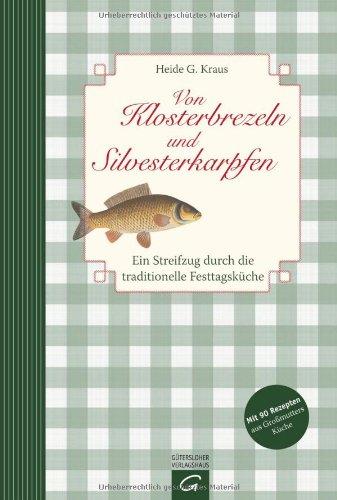 Von Klosterbrezeln und Silvesterkarpfen: Ein Streifzug durch die traditionelle Festtagsküche