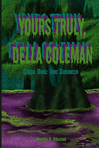 Yours Truly, Della Coleman: Case One: The Grunch (One)