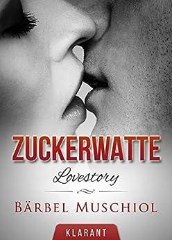 ZUCKERWATTE. Lovestory von [Muschiol, Bärbel]
