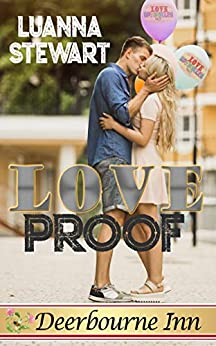 Love Proof (Deerbourne Inn) by [Luanna  Stewart]