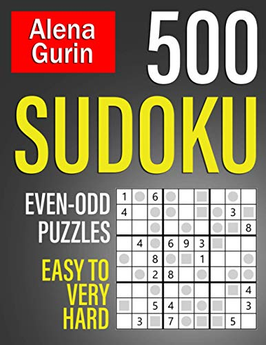 500 Sudoku Even-Odd Puzzle Easy to Very Hard: Sudoku Puzzle Book for Adults with Solutions
