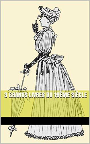 3 Grands livres du 19ème siècle
