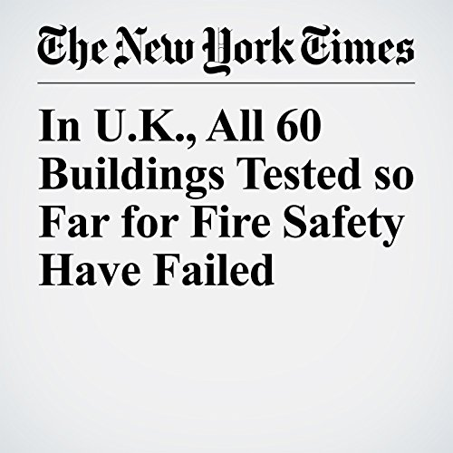 In U.K., All 60 Buildings Tested so Far for Fire Safety Have Failed copertina