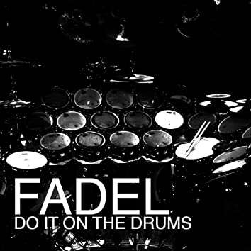 Do It On the Drums