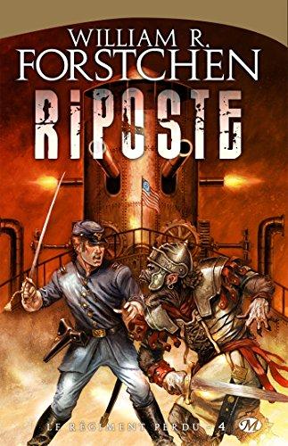 Riposte: Le Régiment perdu, T4 (French Edition)