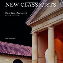 Ken Tate Architect, Vol. 1: Selected Houses