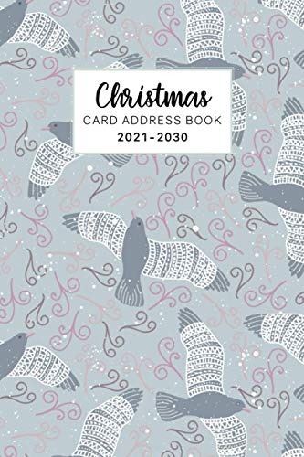 2021-2030 Christmas Card Address Book: Ten Year Tracker for Holiday Cards You Send and Receive with Tabs