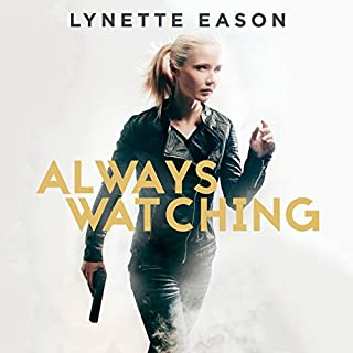 Always Watching     Elite Guardians Series #1              By:                                                                                                                                 Lynette Eason                               Narrated by:                                                                                                                                 Rachel Dulude                      Length: 8 hrs and 31 mins     705 ratings     Overall 4.4