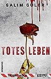 Totes Leben - Tatort Köln: Krimi (Köln Krimi 12)