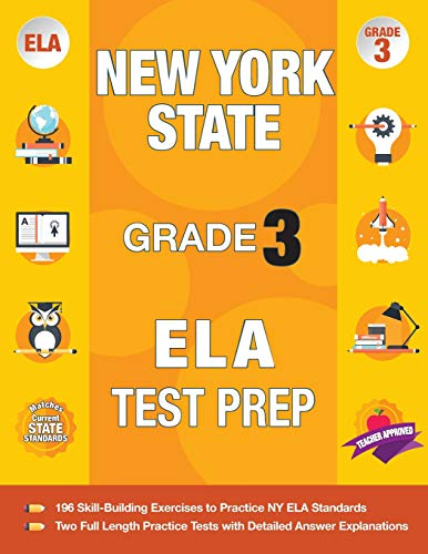 New York State Grade 3 ELA Test Prep: New York 3rd Grade ELA Test Prep Workbook with 2 NY State Tests for Grade 3