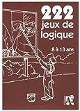 222 jeux de logique de 8 à 13 ans - ACCÈS Éditions - 01/09/2011