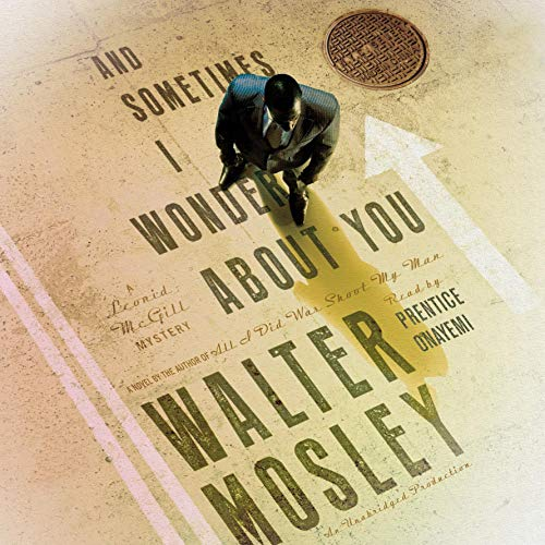 And Sometimes I Wonder About You Audiobook By Walter Mosley cover art