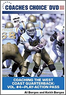 Coaching the West Coast Quarterback: Vol. #4 Play-Action Pass