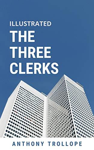 The Three Clerks Illustrated (English Edition)