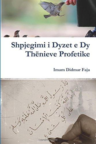 Shpjegimi i Dyzet e Dy Th??nieve Profetike by Imam Didmar Faja (2015-12-09)
