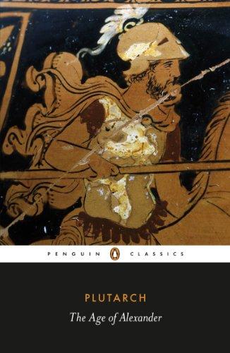 The Age of Alexander (Penguin Classics)