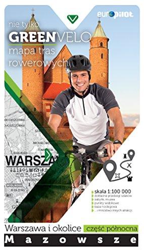 Warszawa i okolice - czesc polnocna mapa tras rowerowych: nie tylko GREEN VELO - Mazowsze