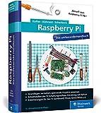 Raspberry Pi: Das umfassende Handbuch für Maker und Tekkies. Aktuell zu Raspberry Pi Model 3B+ und Zero WH - Michael Kofler