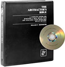 The Abstractor's Bible: A Complete System for Searching a Real Estate Title and Analyzing Court House Real Estate Records [Includes a searchable CD-ROM]