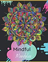 Mindful Mandalas: A Mandala Colouring Book|| A Colouring Book for Adults & Teens ||(UK Edition)||Stress Relieving Designs